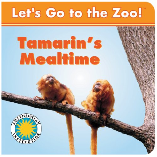 Tamarin's Mealtime - a Smithsonian Let's Go to the Zoo book (with easy-to-download e-book...