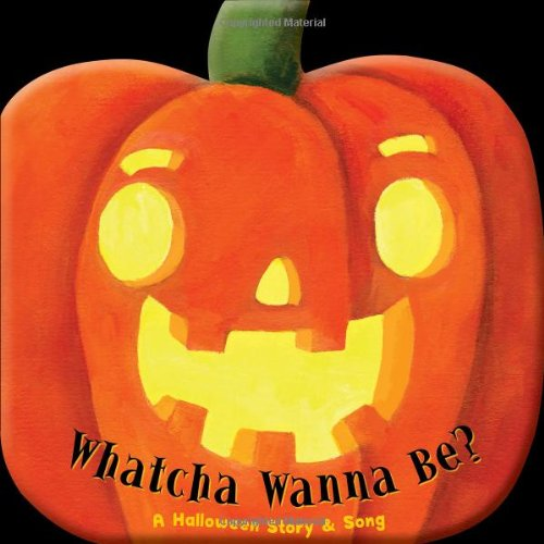 9781607277262: Whatcha Wanna Be? A Halloween Story & Song (Holiday Books)