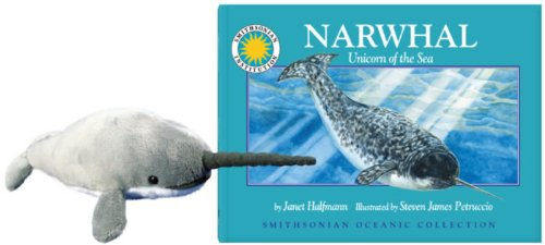 9781607279594: Narwhal: Unicorn of the Sea Paperback Book and Plush Narwhal (Smithsonian Oceanic Collection)