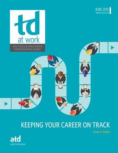 Keeping Your Career on Track (Td at Work: Career Development, Issue 1514): Sue Kaiden