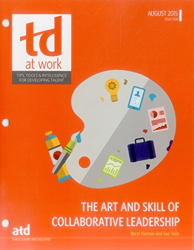 The Art and Skill of Collaborative Leadership (TD at Work (Formerly Infoline)): Beryl Harman; Sue ...