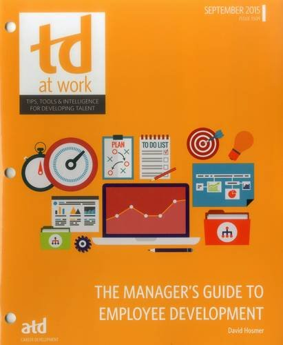 The Manager's Guide to Employee Development (TD at Work (Formerly Infoline)): David Hosmer