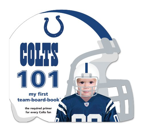 9781607301134: Indianapolis Colts 101 (My First Team-Board-Book)