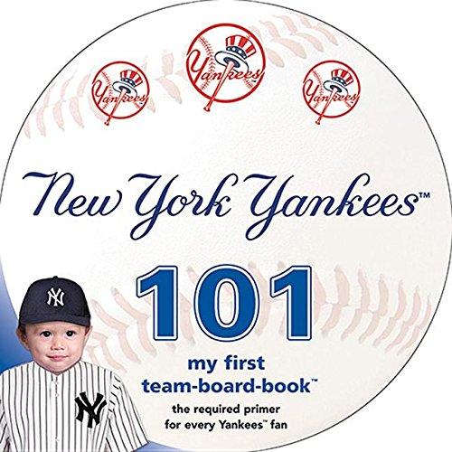 New York Yankees 101: My First Team-Board-Book: Brad M. Epstein