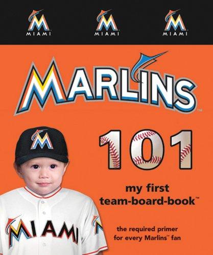 9781607302841: Miami Marlins 101: My First Team-Board-Book (Mlb 101 Board Books)
