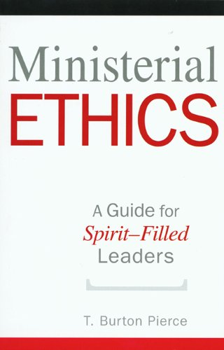 9781607310389: Ministerial Ethics: A Guide For Spirit-Filled Leaders