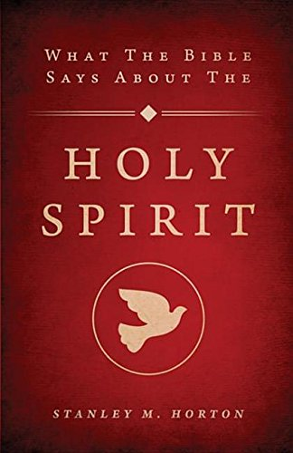9781607311126: What the Bible Says about the Holy Spirit: Revised Edition