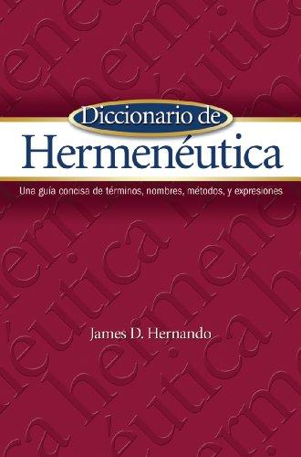 9781607312925: Diccionario de Hermeneutica: Una guia concisa de terminos, nombres, metodos, y expresiones (Spanish Edition)