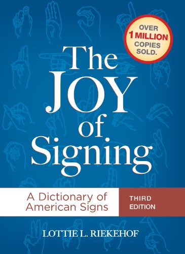 9781607313618: The Joy of Signing: A Dictionary of American Signs, 3rd Edition