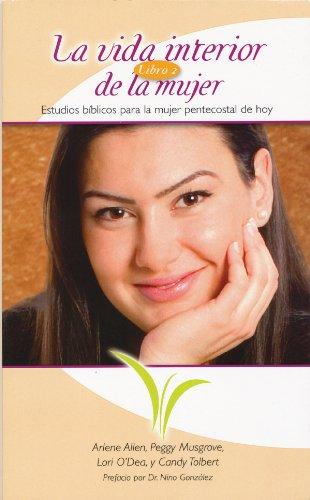9781607313649: La vida interior de la mujer: Estudios biblicos para la mujer pentecostal de hoy (Spanish Edition)