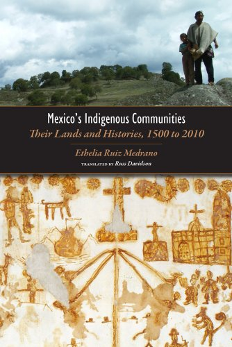 9781607320166: Mexico's Indigenous Communities: Their Lands and Histories, 1500-2010 (Mesoamerican Worlds: from the Olmecs to the Danzantes)
