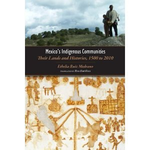 9781607320173: Mexico's Indigenous Communities: Their Lands and Histories, 1500-2010