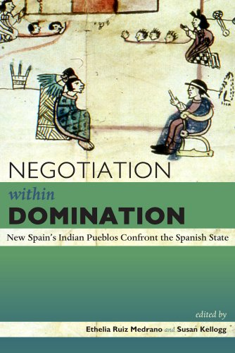 Negotiation within Domination: New Spain s Indian Pueblos Confront the Spanish State (Hardback)