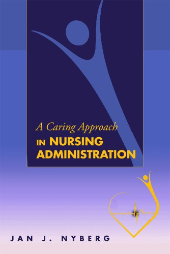 9781607320739: A Caring Approach in Nursing Administration