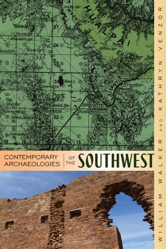 Contemporary Archaeologies of the Southwest: William Walker, Kathryn R Venzor