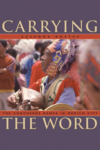 9781607321385: Carrying the Word: The Concheros Dance in Mexico City (Mesoamerican Worlds)