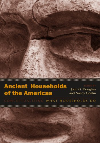 9781607321736: Ancient Households of the Americas: Conceptualizing What Households Do