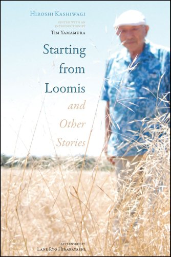 9781607322535: Starting from Loomis and Other Stories (Nikkei in the Americas)