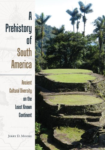 9781607323327: A Prehistory of South America: Ancient Cultural Diversity on the Least Known Continent