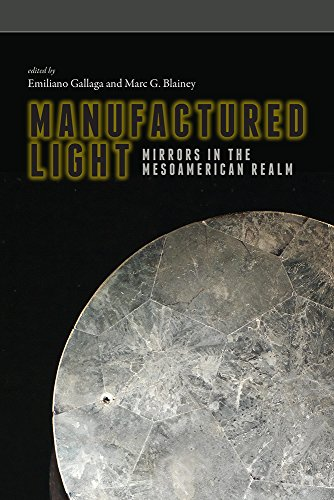 9781607324072: Manufactured Light: Mirrors in the Mesoamerican Realm