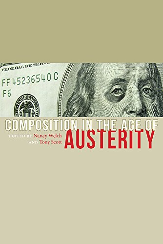 9781607324447: Composition in the Age of Austerity