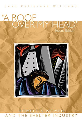 9781607325277: A Roof Over My Head, Second Edition: Homeless Women and the Shelter Industry