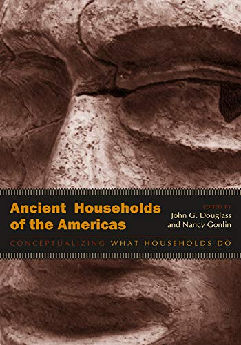 9781607325383: Ancient Households of the Americas: Conceptualizing What Households Do