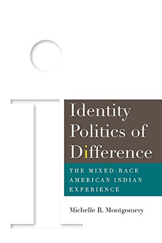9781607325437: Identity Politics of Difference: The Mixed-Race American Indian Experience