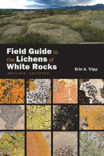 9781607325536: Field Guide to the Lichens of White Rocks: (Boulder, Colorado)