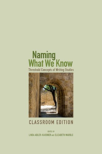 9781607325772: Naming What We Know, Classroom Edition: Threshold Concepts of Writing Studies
