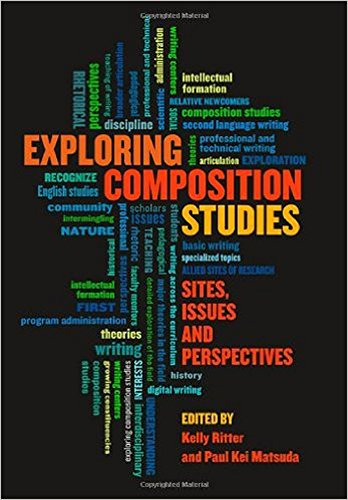 9781607326298: Exploring Composition Studies: Sites, Issues, Perspectives
