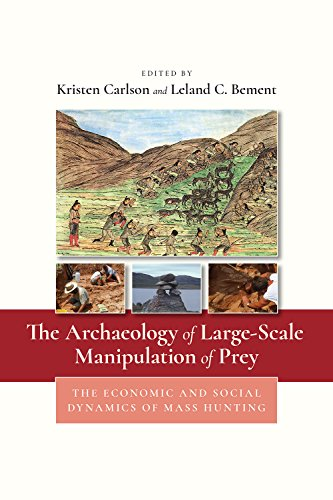 The Archaeology of Large-Scale Manipulation of Prey: The Economic and Social Dynamics of Mass ...