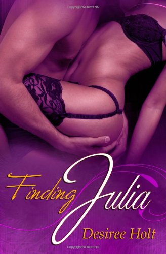 Finding Julia: Holt, Desiree