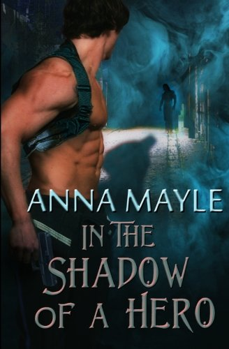 In the Shadow of a Hero: Anna Mayle