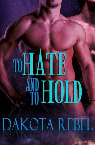 To Hate and To Hold (Anaboris Clan) (Volume 1): Rebel, Dakota