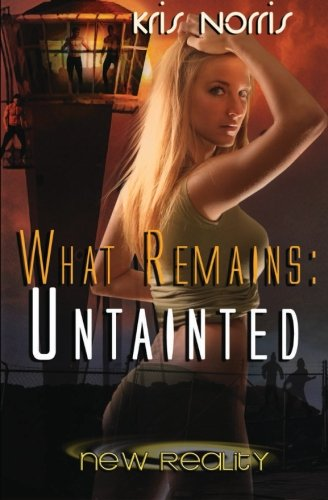 9781607357360: What Remains: Untainted (New Reality)