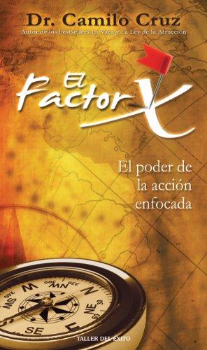 9781607380009: El Factor X: El Poder de la Accion Enfocada