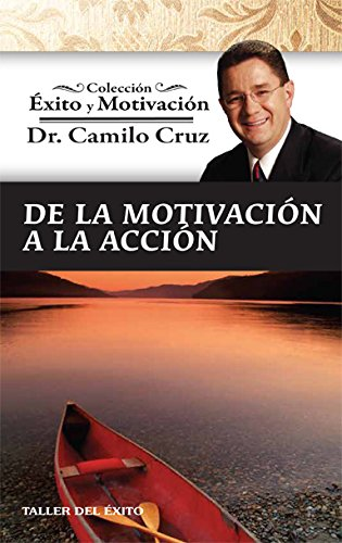 9781607380313: De la motivacioón a la accion - Coleccion Exito y Motivacion