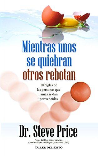 9781607380450: Mientras Unos Se Quiebran Otros Rebotan (Spanish Edition)