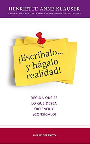 9781607380597: Escr-Balo y Hgalo Realidad: Decida Qu' Es Lo Que Desea Obtener y Cons-Galo! (Spanish Edition)