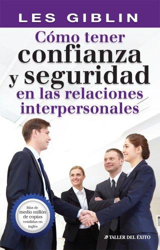 9781607381549: Cómo tener confianza y seguridad en las relaciones interpersonales