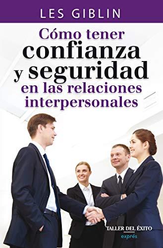 9781607383055: Cómo tener confianza y seguridad en las relaciones interpersonales