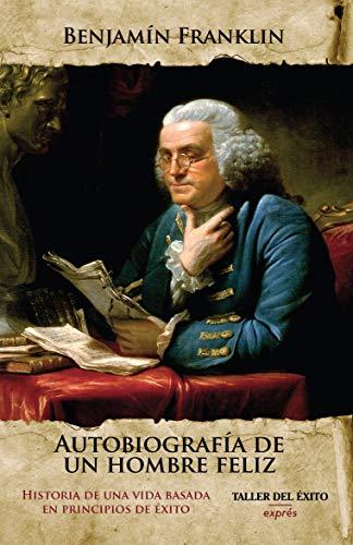 Autobiografía de un hombre feliz: Franklin, Benjamín