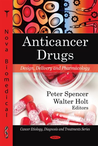 9781607410041: Anticancer Drugs: Design, Delivery and Pharmacology (Cancer Etiology, Diagnosis and Treatments)