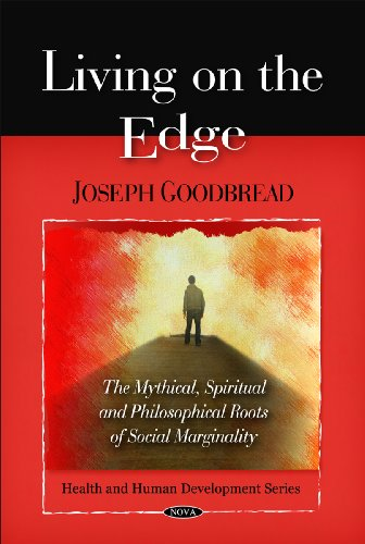 9781607411628: Living on the Edge: The Mythical, Spiritual, and Philosophical Roots of Social Marginality (Health and Human Developments Series)