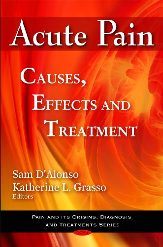 Acute Pain (Pain and Its Origins, Diagnosis and Treatments Series)