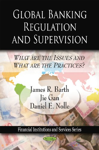 Global Banking Regulation and Supervision: What are: Nolle, Daniel E.,