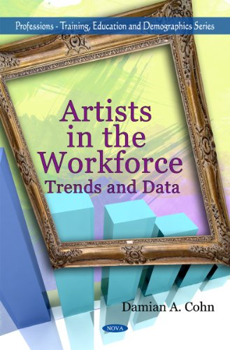9781607414841: Artists in the Workforce: Trends and Data (Professions - Training, Education and Demographics)
