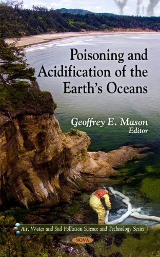 9781607415602: Poisoning and Acidification of the Earth's Oceans (Air, Water and Soil Pollution Science and Technology)