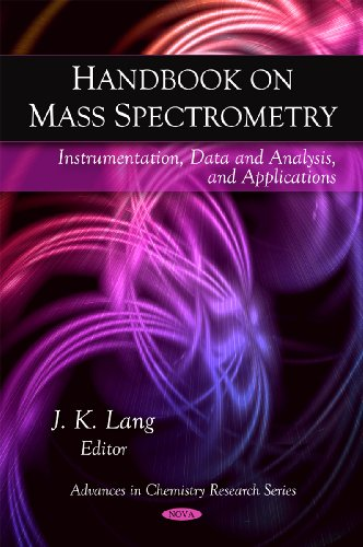 9781607415800: Handbook on Mass Spectrometry: Instrumentation, Data and Analysis, and Applications (Advances in Chemistry Research)